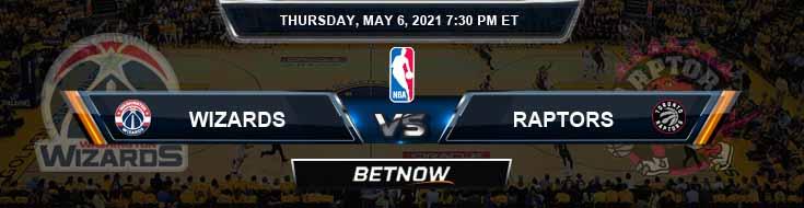 Washington Wizards vs Toronto Raptors 5-6-2021 NBA Picks and Previews