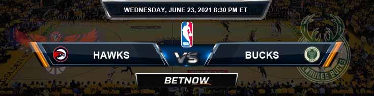 Atlanta Hawks vs Milwaukee Bucks 6-23-2021 Odds Picks and Previews