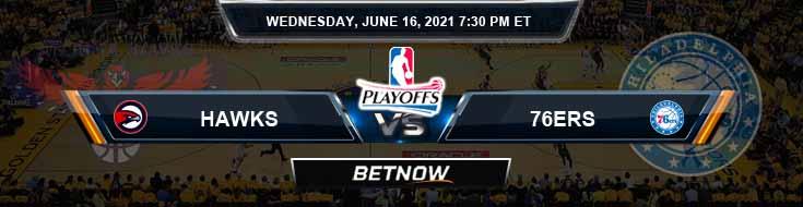 Atlanta Hawks vs Philadelphia 76ers 6-16-2021 Odds Picks and Previews