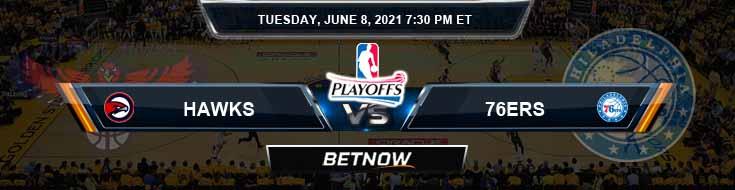 Atlanta Hawks vs Philadelphia 76ers 6-8-2021 NBA Picks and Previews