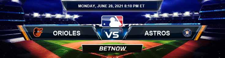 Baltimore Orioles vs Houston Astros 06-28-2021 Prediction Results Odds and Picks
