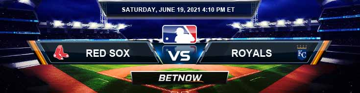 Boston Red Sox vs Kansas City Royals 06-19-2021 Previews Spread and Game Analysis
