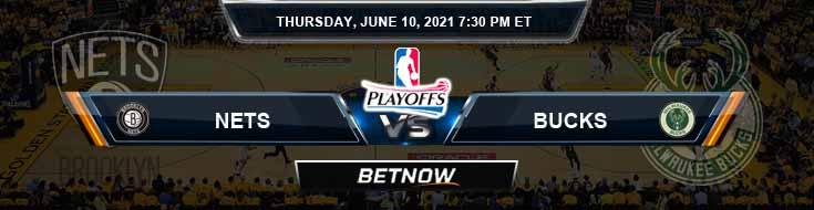 Brooklyn Nets vs Milwaukee Bucks 6-10-2021 Picks Previews and Prediction