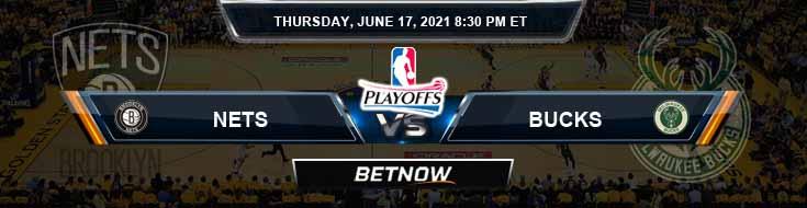 Brooklyn Nets vs Milwaukee Bucks 6-17-2021 Odds Picks and Previews