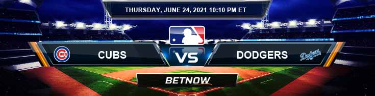 Chicago Cubs vs Los Angeles Dodgers 06-24-2021 Picks Predictions and Previews