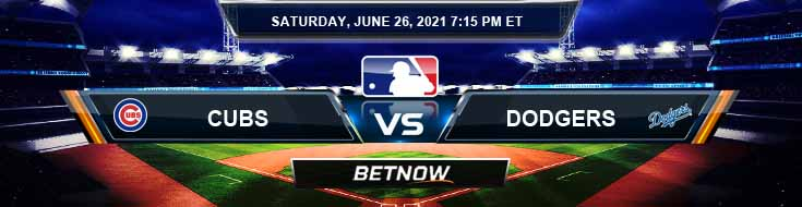 Chicago Cubs vs Los Angeles Dodgers 06-26-2021 Picks Predictions and Previews