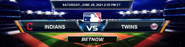 Cleveland Indians vs Minnesota Twins 06-26-2021 Predictions Previews and Spread