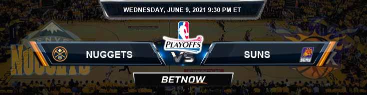 Denver Nuggets vs Phoenix Suns 6-9-2021 NBA Picks and Game Analysis