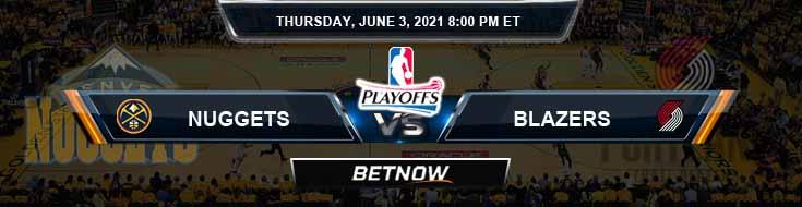 Denver Nuggets vs Portland Trail Blazers 6-3-2021 NBA Odds and Picks