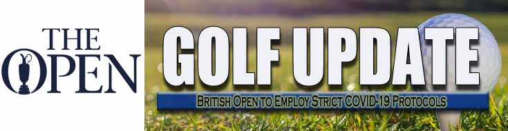 Golf Update British Open to Employ Strict COVID-19 Protocols