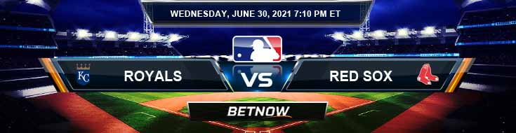 Kansas City Royals vs Boston Red Sox 06-30-2021 Previews Spread and Game Analysis