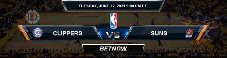 Los Angeles Clippers vs Phoenix Suns 6-22-2021 Odds Picks and Previews