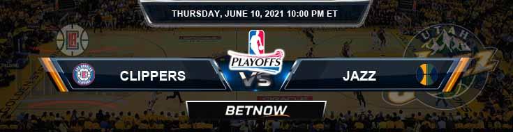 Los Angeles Clippers vs Utah Jazz 6-10-2021 Picks Previews and Prediction