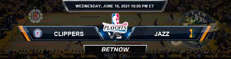 Los Angeles Clippers vs Utah Jazz 6-16-2021 Odds Picks and Previews