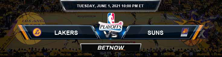Los Angeles Lakers vs Phoenix Suns 6-1-2021 Odds Picks and Previews