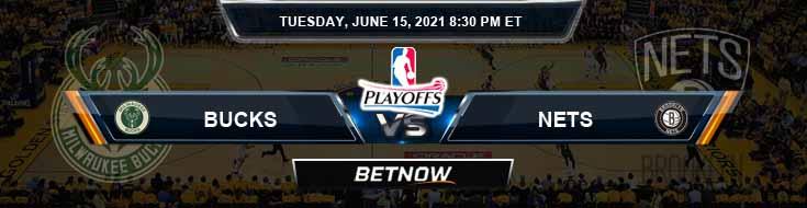 Milwaukee Bucks vs Brooklyn Nets 6-15-2021 Odds Picks and Previews
