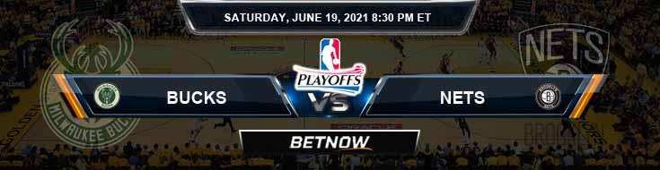 Milwaukee Bucks vs Brooklyn Nets 6-19-2021 Spread Picks and Previews