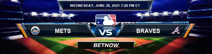 New York Mets vs Atlanta Braves 06-30-2021 MLB Baseball Tips and Forecast