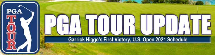 PGA Tour Garrick Higgo's First Victory U.S. Open 2021 Schedule and Latest Update