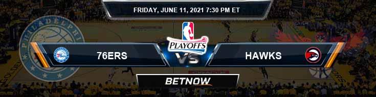 Philadelphia 76ers vs Atlanta Hawks 6-11-2021 Odds Picks and Previews