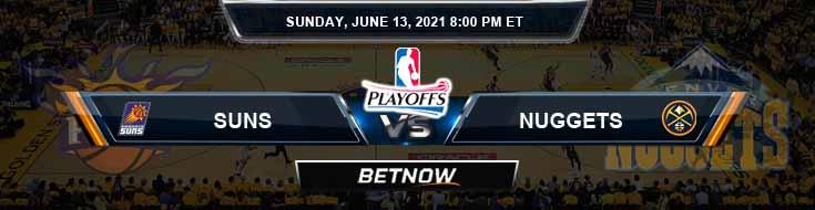 Phoenix Suns vs Denver Nuggets 6-13-2021 Picks Previews and Prediction