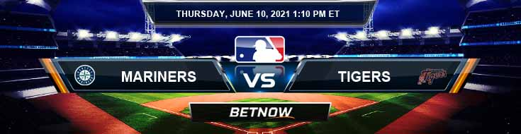 Seattle Mariners vs Detroit Tigers 06-10-2021 Odds Picks and Predictions