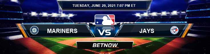 Seattle Mariners vs Toronto Blue Jays 06-29-2021 MLB Baseball Tips and Forecast
