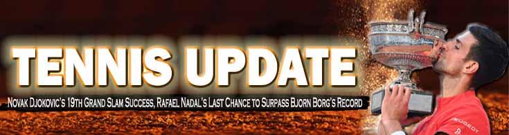 Tennis Update Novak Djokovic's 19th Grand Slam Success Rafael Nadal's Last Chance to Surpass Bjorn Borg's Record