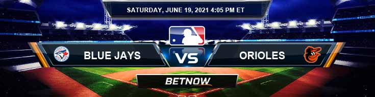 Toronto Blue Jays vs Baltimore Orioles 06-19-2021 Analysis Results and Odds