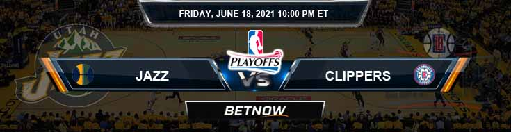Utah Jazz vs Los Angeles Clippers 6-18-2021 Odds Picks and Previews