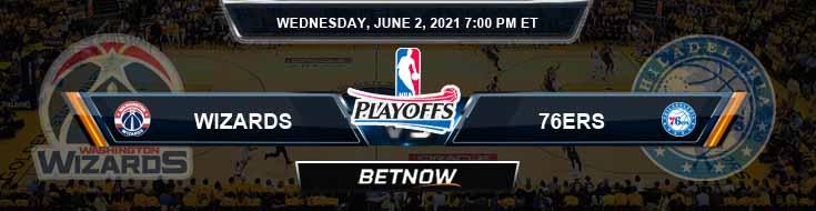 Washington Wizards vs Philadelphia 76ers 6-2-2021 NBA Odds and Picks