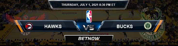 Atlanta Hawks vs Milwaukee Bucks 7-1-2021 Odds Picks and Previews