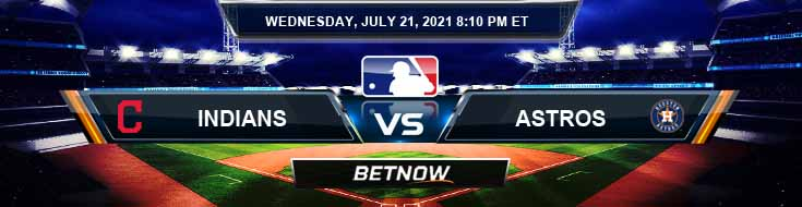 Cleveland Indians vs Houston Astros 07-21-2021 Betting Picks Predictions and MLB Preview