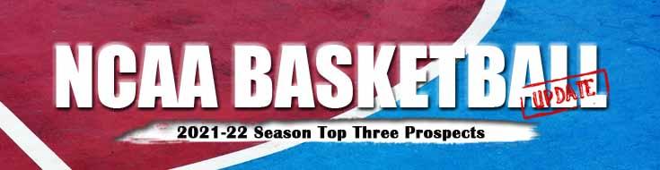 NCAA College Basketball 2021-22 Season Top Four Prospects