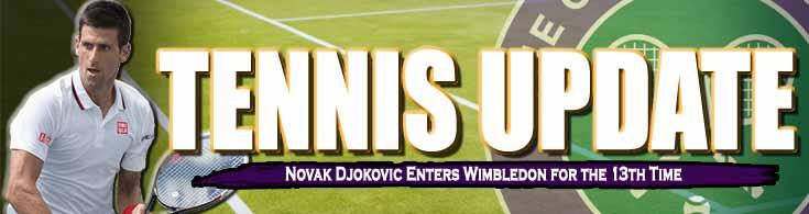 Tennis Update Novak Djokovic Enters Wimbledon Open for the 13th Time