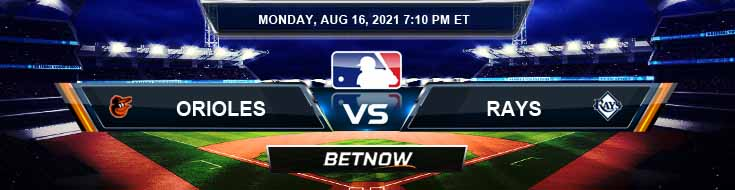 Baltimore Orioles vs Tampa Bay Rays 08-16-2021 Baseball Tips Forecast and Analysis