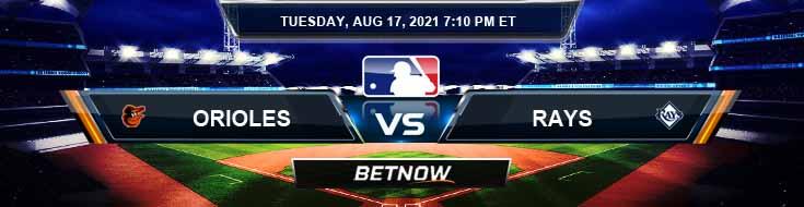 Baltimore Orioles vs Tampa Bay Rays 08-17-2021 Baseball Tips Forecast and Analysis