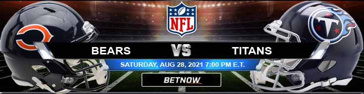 Chicago vs Tennessee 08-28-2021 at Nissan Stadium NFL 2021 Preseason Week 3 Betting Analysis and Tips
