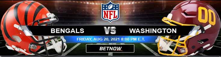 Cincinnati Bengals vs Washington 08-20-2021 Forecast Analysis and Football Betting