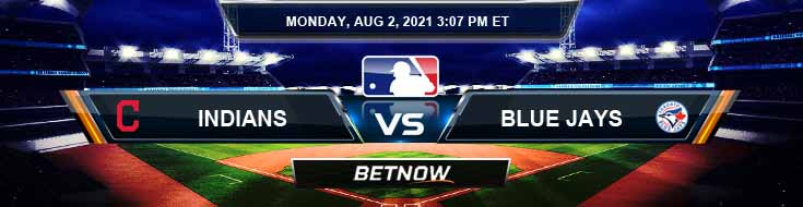 Cleveland Indians vs Toronto Blue Jays 08-02-2021 Predictions MLB Preview and Spread