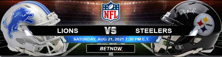 Detroit Lions vs Pittsburgh Steelers 08-21-2021 Predictions Betting Previews and Spread