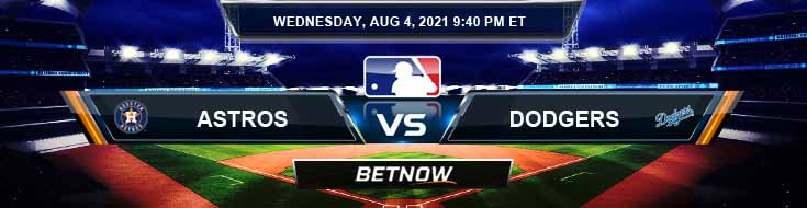Houston Astros vs Los Angeles Dodgers 08-04-2021 Predictions MLB Preview and Spread