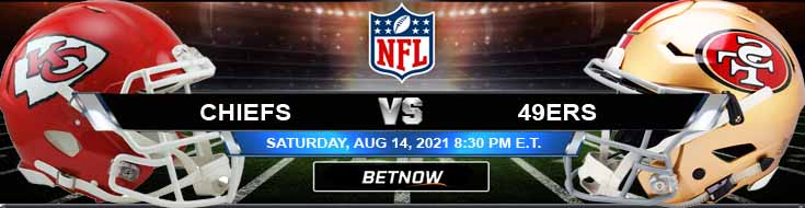 Kansas City Chiefs vs San Francisco 49ers 08-14-2021 Spread Game Analysis and Tips