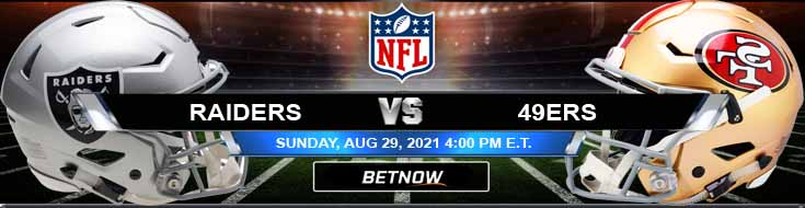 Las Vegas vs San Francisco 08-29-2021 NFL Preseason Game Week 3 Betting Predictions and Picks