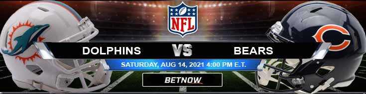 Miami Dolphins vs Chicago Bears 08-14-2021 Forecast Analysis and Football Betting