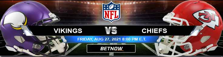 NFL Preseason Game Between Vikings and Chiefs 08-27-2021 Week 3 Predictions and Football Preview