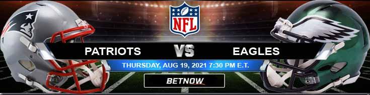 New England Patriots vs Philadelphia Eagles 08-19-2021 Game Analysis Tips and Forecast