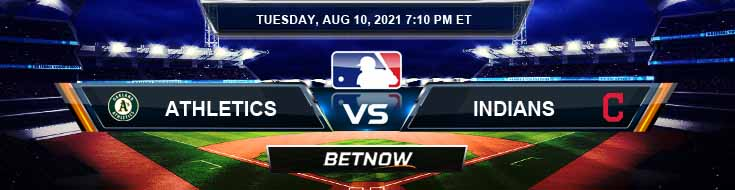 Oakland Athletics vs Cleveland Indians 08-10-2021 Betting Picks Predictions and MLB Preview