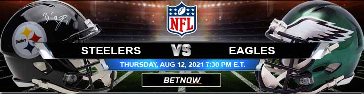 Pittsburgh Steelers vs Philadelphia Eagles 08-12-2021 Previews Spread and Game Analysis