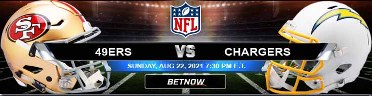 San Francisco 49ers vs Los Angeles Chargers 08-22-2021 NFL Predictions, Odds and Previews